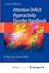 Attention Deficit Hyperactivity Disorder Handbook: A Physician's Guide to ADHD Paperback