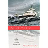 Mighty Fitz: The Sinking of the Edmund Fitzgerald (Fesler-Lampert Minnesota Heritage Book)