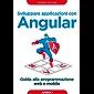 Sviluppare applicazioni con Angular: Guida alla programmazione web e mobile (Web design Vol. 3)