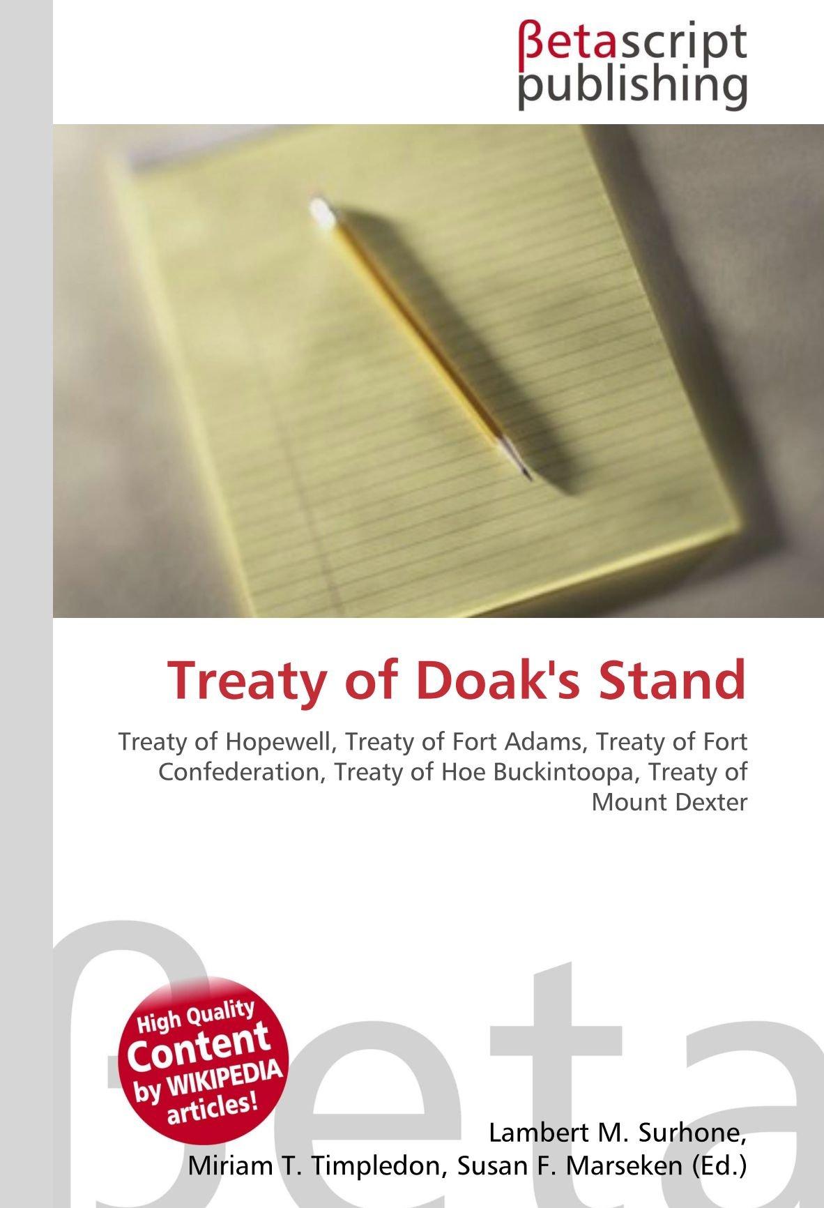 Treaty of Doaks Stand: Treaty of Hopewell, Treaty of Fort Adams, Treaty of Fort Confederation, Treaty of Hoe Buckintoopa, Treaty of Mount Dexter: Amazon.es: Surhone, Lambert M., Timpledon, Miriam T., Marseken, Susan