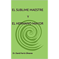 EL SUBLIME MAESTRE Y EL HERMANO MAYOR
