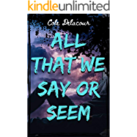 All That We Say Or Seem book cover