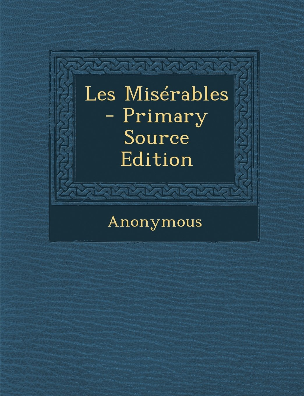 Les Misérables - Primary Source Edition (French Edition) ebook