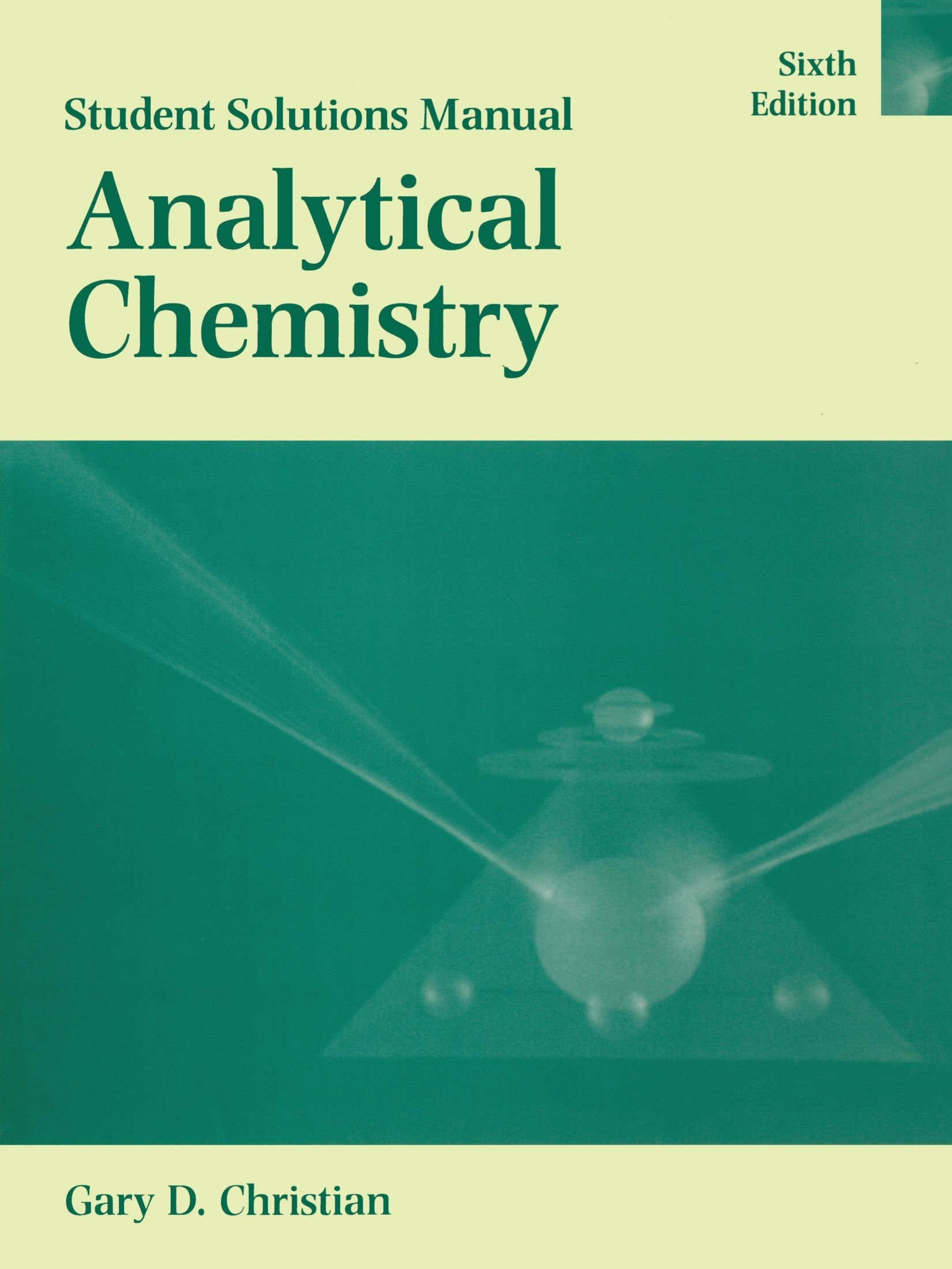 Analytical Chemistry, Student Solutions Manual: Gary D. Christian:  9780471268444: Books - Amazon.ca