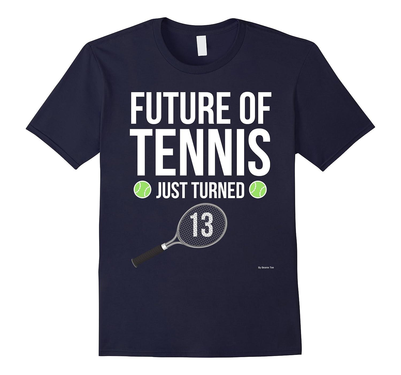 13th Birthday Tennis T Shirt 13 Year Old Birthday Gift Tee-Vaci