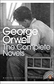 The Complete Novels of George Orwell: Animal Farm, Burmese Days, A Clergyman's Daughter, Coming Up for Air, Keep the Aspidist