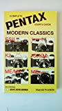 Complete User's Guide to Pentax Modern Classics