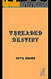Threaded Destiny