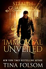 Immortal Unveiled (Stealth Guardians Book 5) Kindle Edition