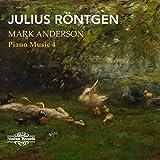 Röntgen: Piano Music Vol.4