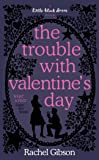 The Trouble with Valentine's Day (Little Black Dress)