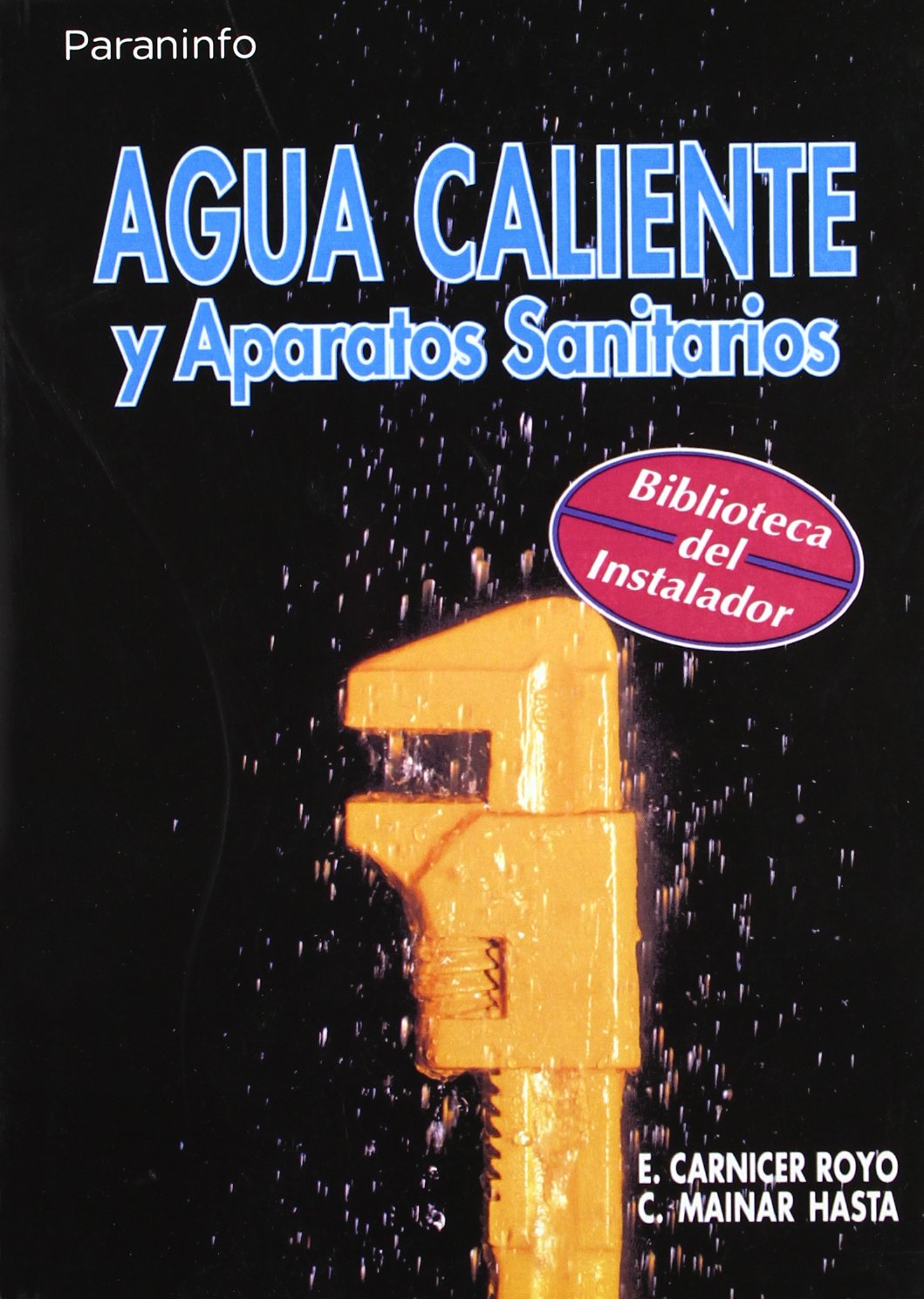 Agua Caliente y Aparatos Sanitarios (Spanish Edition): Enrique Carnicer Royo, Concepcion Mainar Hasta: 9788428321693: Amazon.com: Books