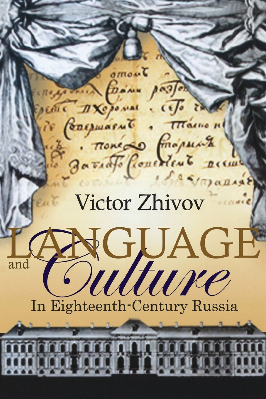 Language and Culture in Eighteenth-Century Russia (Studies in Russian and Slavic Literatures, Cultures, and History) by Academic Studies Press