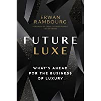 Future Luxe: What's Ahead for the Business of Luxury