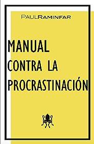 Manual Contra la Procrastinación (Spanish Edition)