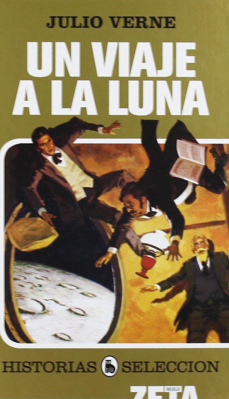 Un viaje a la luna (Historias seleccion/ History Selection) (Spanish Edition) PDF