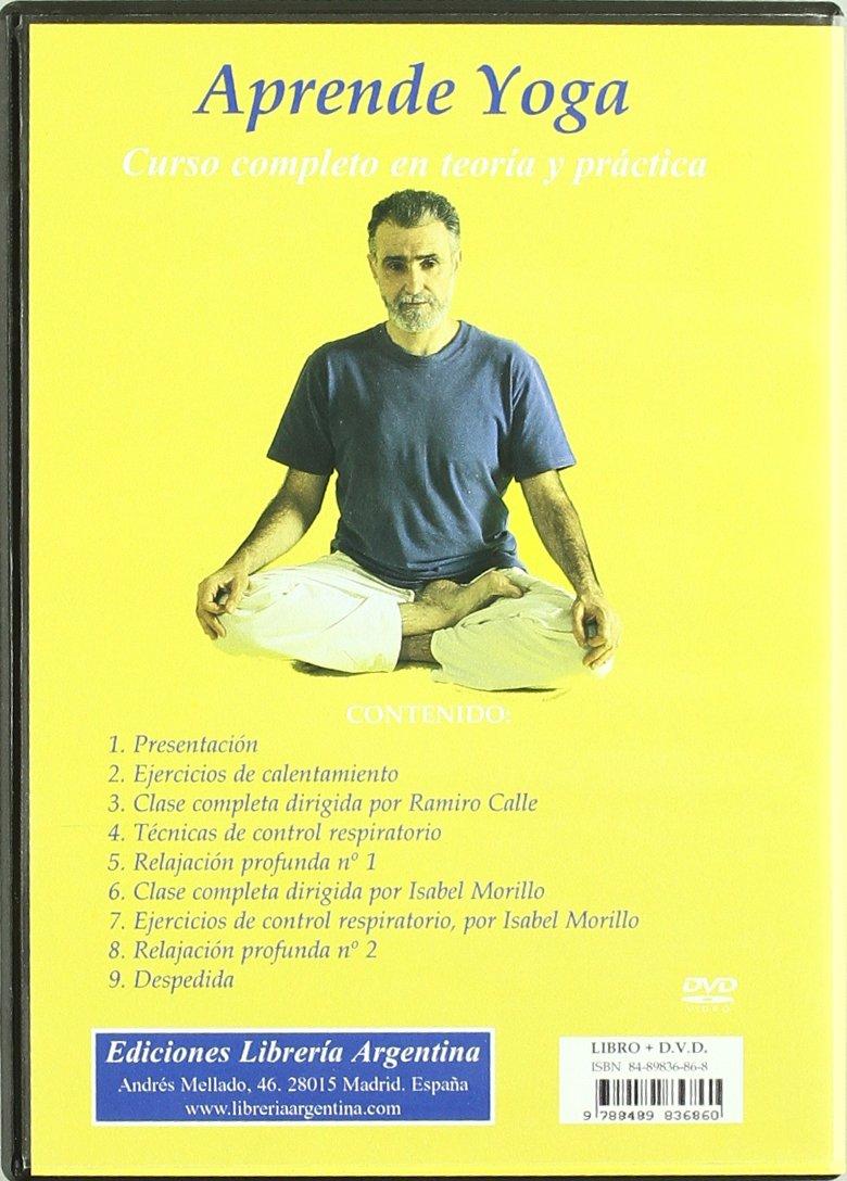Aprende Yoga (Libro+D.V.D): Ramiro Calle, Isabel Morillo ...