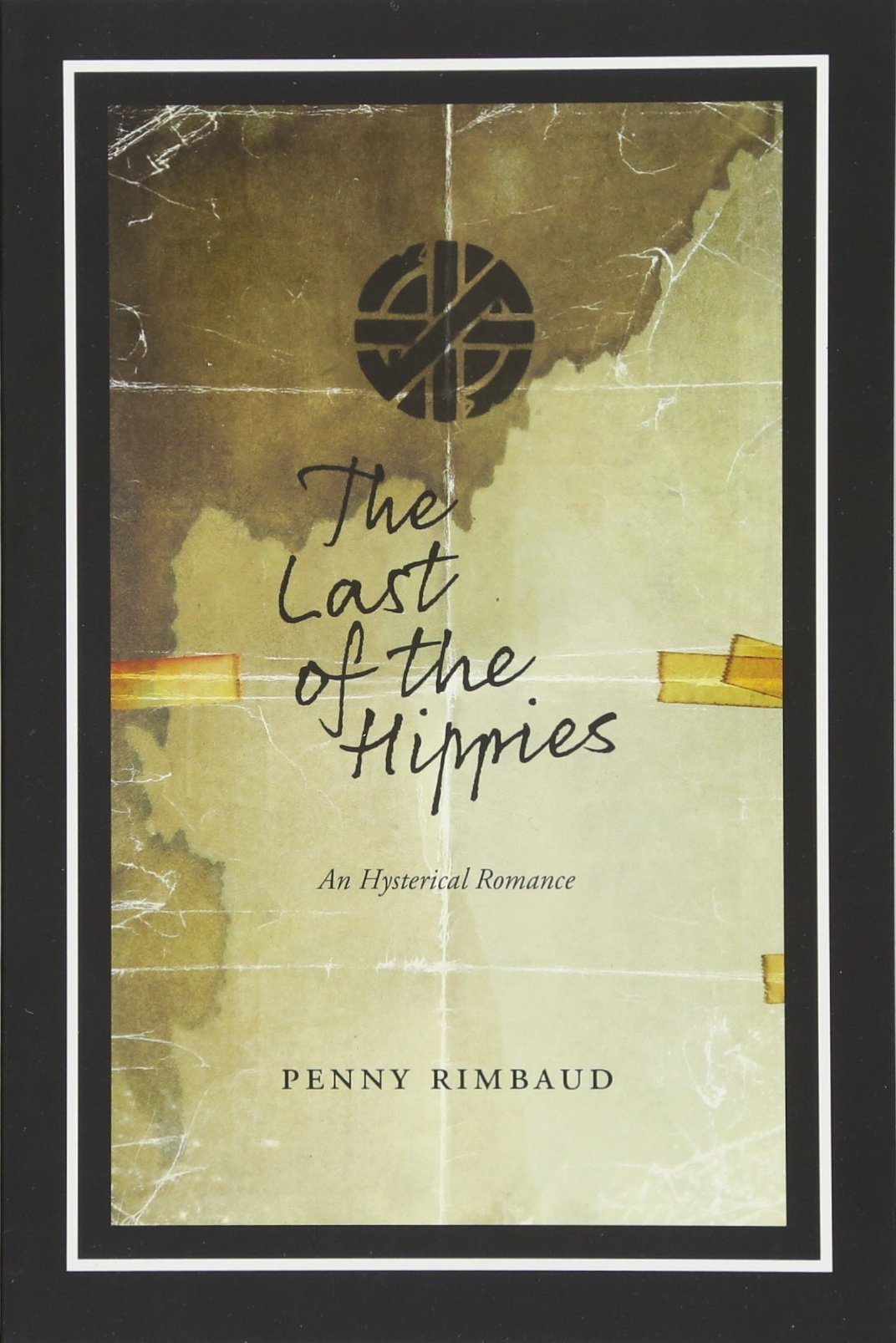 The Last Of The Hippies An Hysterical Romance Amazon Co Uk Penny Rimbaud 9781629631035 Books