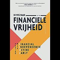 De weg naar financiële vrijheid: Playing with FIRE (Financial Independence, Retire Early