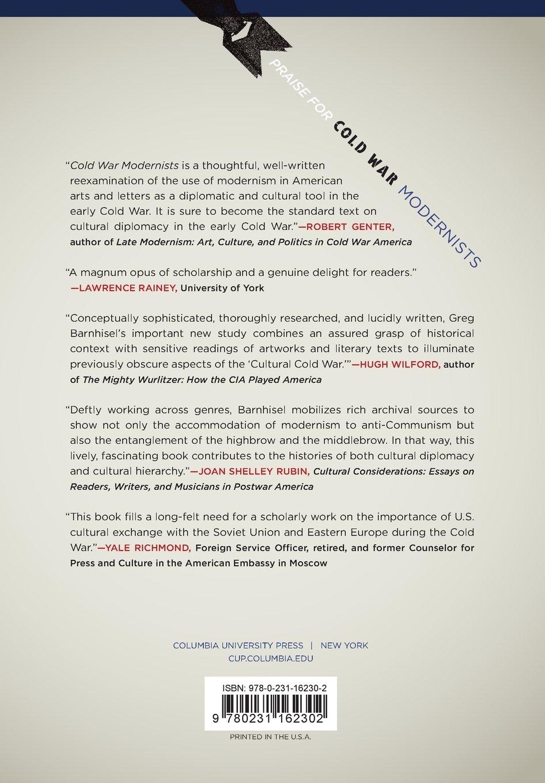 cold war modernists art literature and american cultural  cold war modernists art literature and american cultural diplomacy greg barnhisel 0884144704143 com books