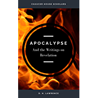 Apocalypse: And the Writings on Revelation (Chaucer House Scholars) (English Edition)