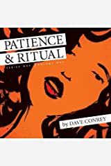 Patience & Ritual: Series 1, Volume 1