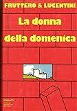 L- LA DONNA DELLA DOMENICA - FRUTTERO LUCENTINI - MONDADORI --- 1972 - CS- ZCS44