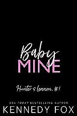 Baby Mine (Hunter & Lennon, #1) (Roommate Duet Series)