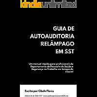 Guia de Autoauditoria Relâmpago em SST: Um manual rápido para profissionais de Departamento de Pessoal e de Saúde e Segurança no Trabalho em tempos de eSocial.