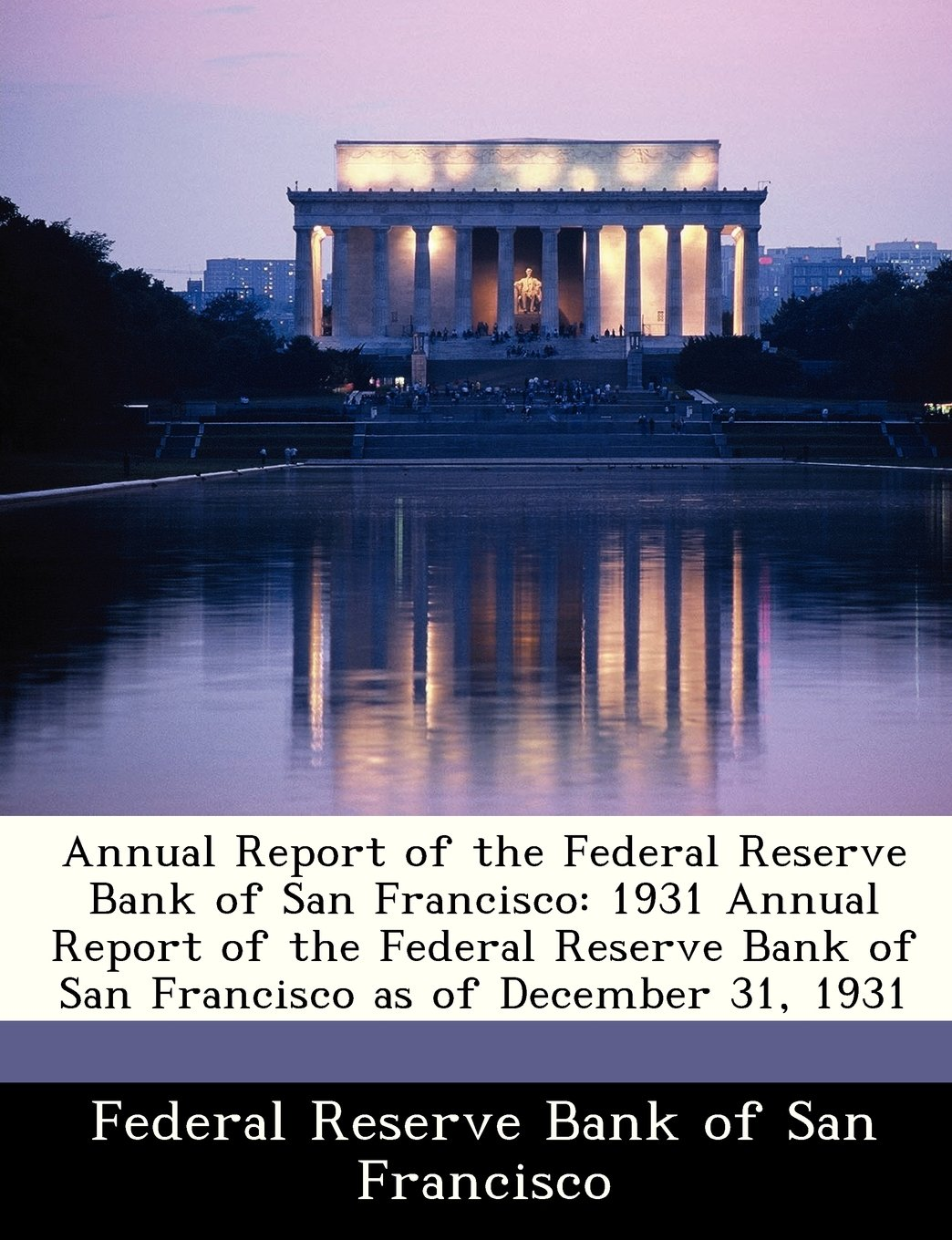 Annual Report of the Federal Reserve Bank of San Francisco: 1931 Annual Report of the Federal Reserve Bank of San Francisco as of December 31, 1931 pdf
