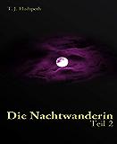 Die Nachtwanderin - Teil 2 (German Edition)