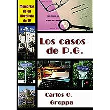 Los casos de P.G.: Memorias de un libretista de TV (Spanish Edition) Jan 15, 2019