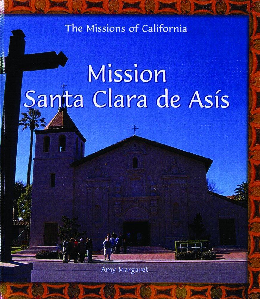 Mission Santa Clara De Asis (Missions of California) pdf epub
