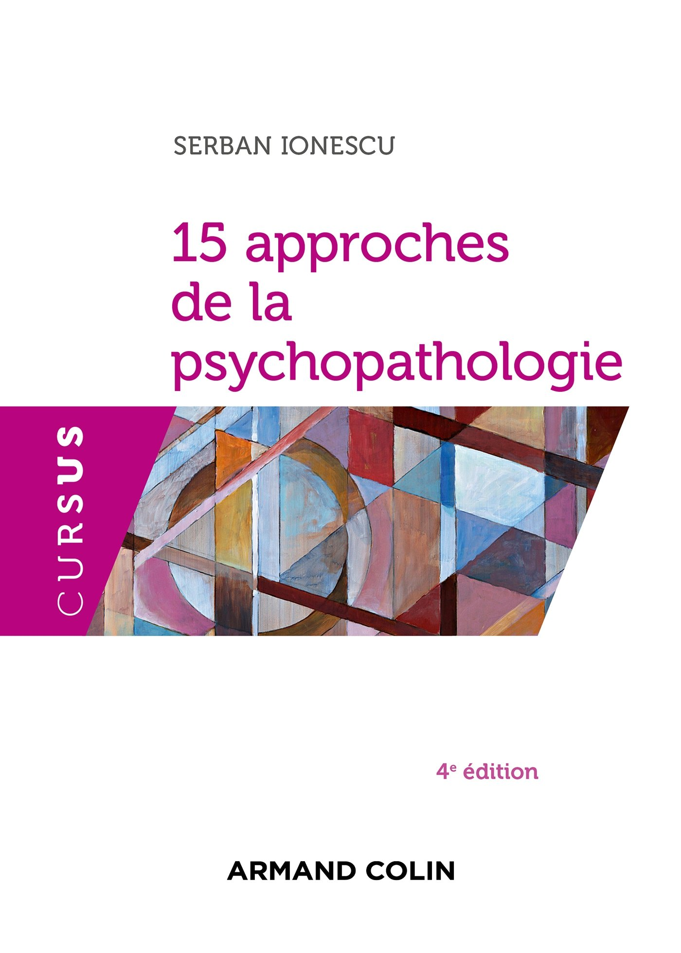 15 approches de la psychopathologie (4e édition): Serban Ionescu:  9782200602833: Amazon.com: Books