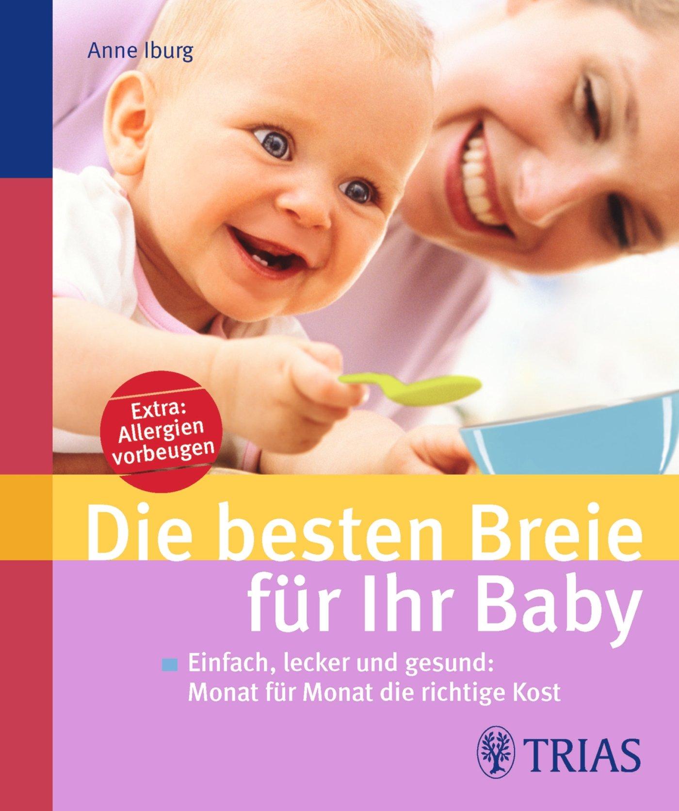 die-besten-breie-fr-ihr-baby-einfach-lecker-und-gesund-monat-fr-monat-die-richtige-kost