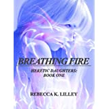 Breathing Fire (Heretic Daughters Book 1)