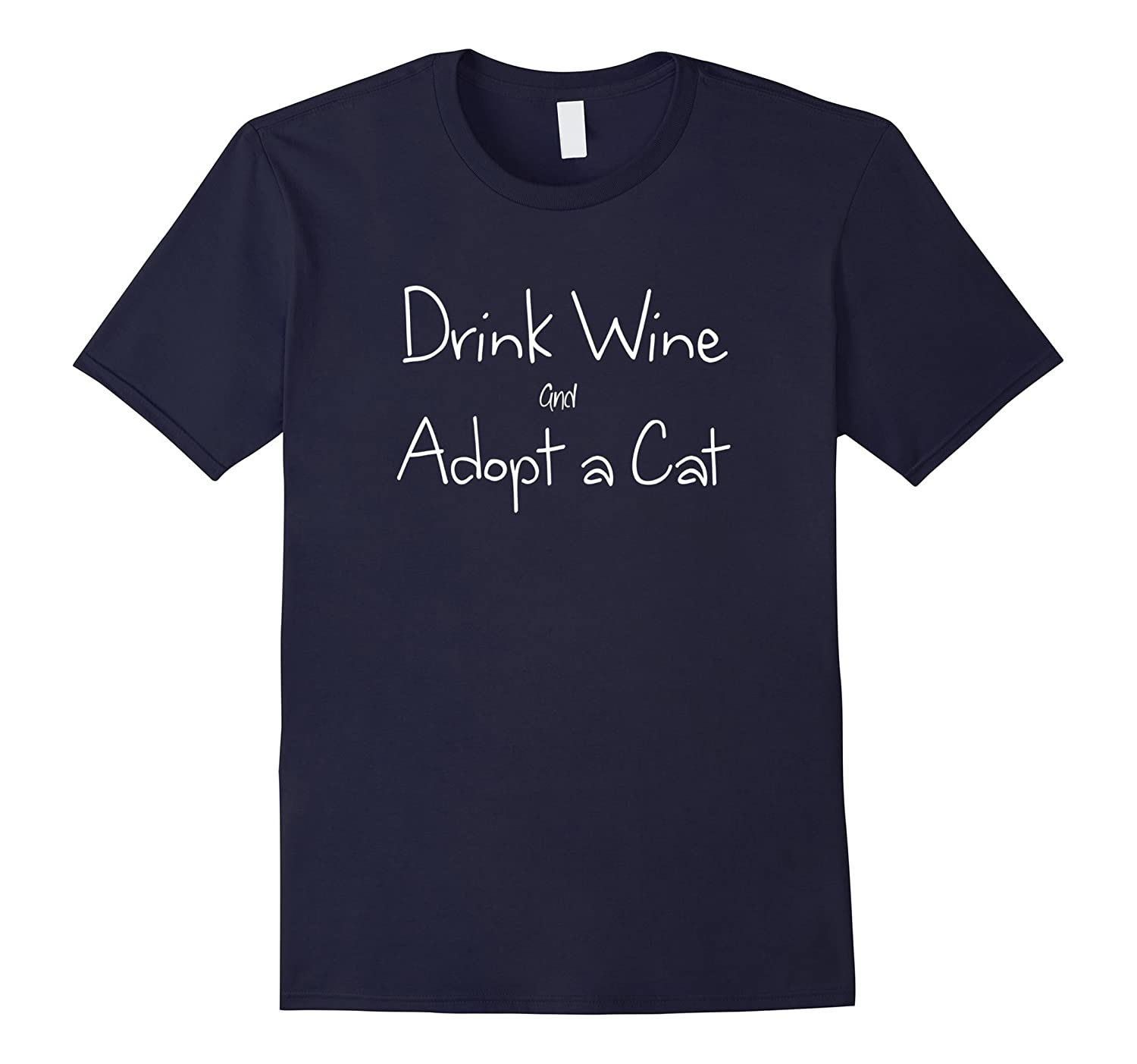 Drink Wine And Adopt A Cat Funny Tee-TD