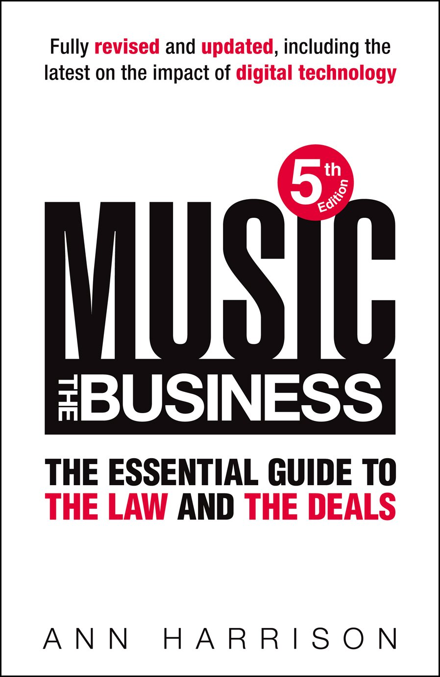 Music: The Business: The Essential Guide to the Law and the Deals (English Edition)