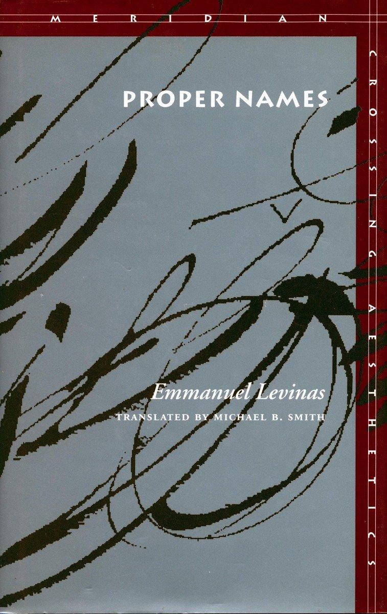 Proper Names (Meridian: Crossing Aesthetics): Emmanuel Levinas ...