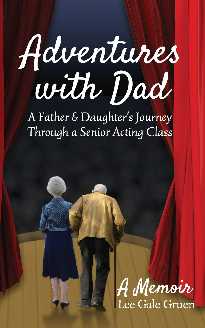Download Adventures with Dad: A Father & Daughter's Journey Through a Senior Acting Class pdf