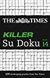The Times Killer Su Doku Book 14: 200 Challenging Puzzles from the Times