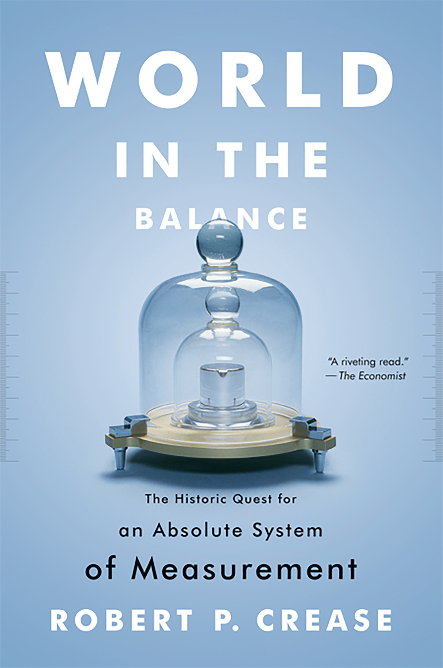 World in the Balance: The Historic Quest for an Absolute System of Measurement (English Edition)