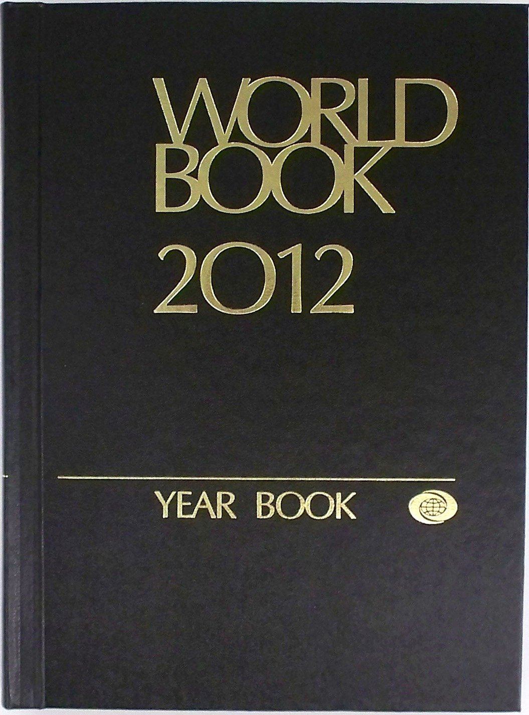 Download The 2012 World Book Year Book: A Review of the Events of 2011 (The Annual Supplement to The World Book Encyclopedia) by Inc. World Book (2012-05-03) ebook
