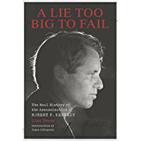 A Lie Too Big to Fail: The Real History of the Assassination of Robert F. Kennedy (English Edition)