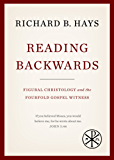 Reading Backwards: Figural Christology and the Fourfold Gospel Witness