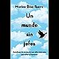 Un mundo sin jefes: Aprendizajes de una ejecutiva que salió a matar patos para calmar su frustración (Spanish Edition)