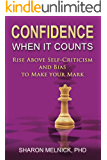 Confidence when it Counts: Rise Above Self-Criticism to Make your Mark