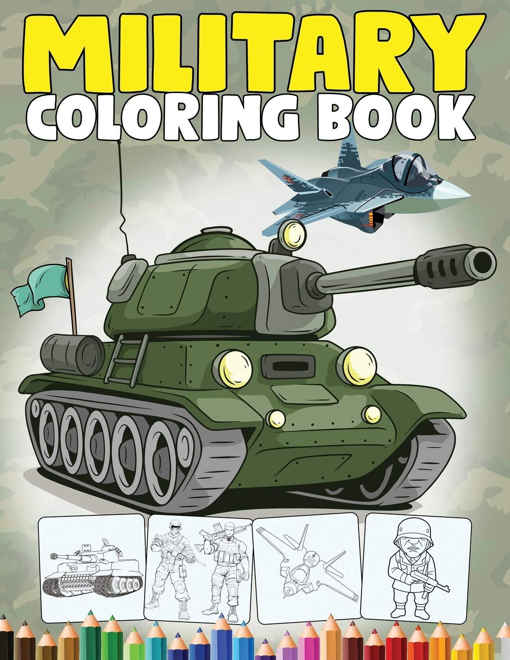 Military Coloring Book An Army Coloring Book For Kids With Awesome Coloring Pages Of Army Men Soldiers War Planes Tanks And More Kidd S Coloring Books Kidd Angela 9798656697316 Amazon Com Books