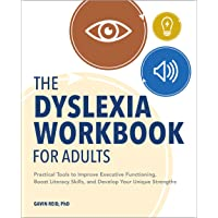The Dyslexia Workbook for Adults: Practical Tools to Improve Executive Functioning, Boost Literacy Skills, and Develop…