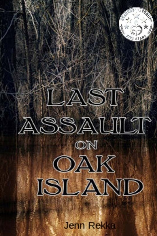 Read Online Last Assault on Oak Island (Rediscovered) (Volume 1) ebook